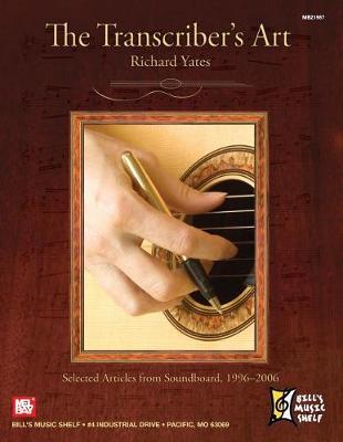 The Transcriber's Art by Richard Yates