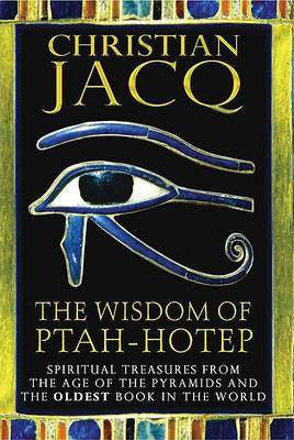 The Wisdom of Ptah-Hotep by Christian Jacq