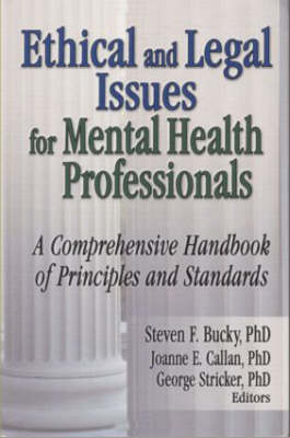 Ethical and Legal Issues for Mental Health Professionals by Steven F Bucky