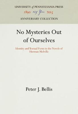 No Mysteries Out of Ourselves by Peter J. Bellis