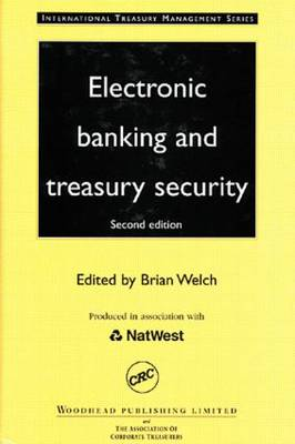 Electronic Banking and Treasury Security by Brian Welch