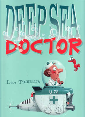 Deep Sea Doctor by Leo Timmers