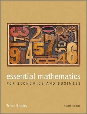 Essential Mathematics for Economics and Business  4E by Teresa Bradley
