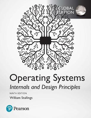 Operating Systems: Internals and Design Principles, Global Edition book