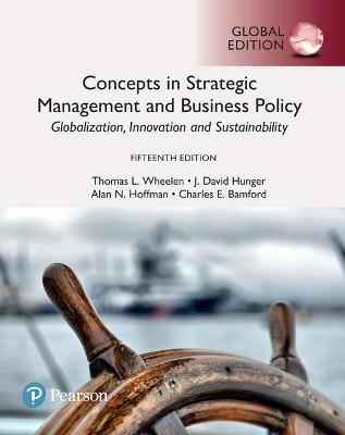 Concepts in Strategic Management and Business Policy: Globalization, Innovation and Sustainability, Global Edition by Thomas L. Wheelen