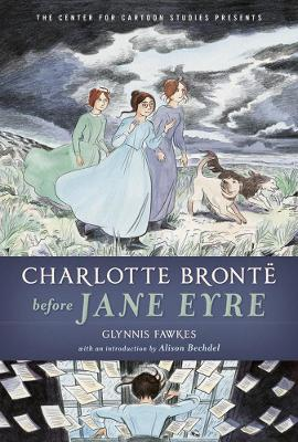 Charlotte Bronte Before Jane Eyre by Glynnis Fawkes