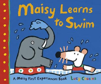 Maisy Learns to Swim by Lucy Cousins