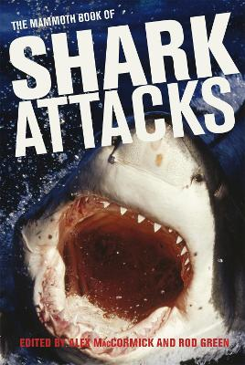 Mammoth Book of Shark Attacks, The by Alex MacCormick