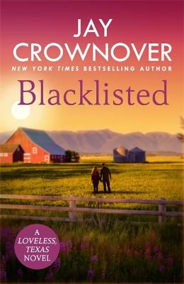 Blacklisted: A stunning, exciting opposites-attract romance you won't want to miss! by Jay Crownover