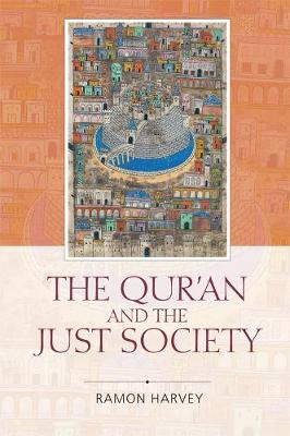 The Qur'an and the Just Society by M. A. S. Abdel Haleem