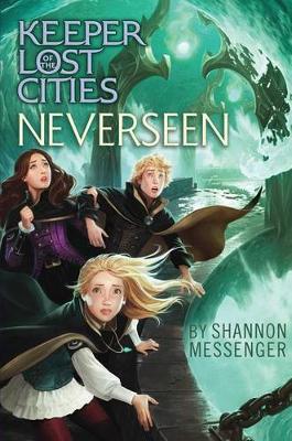 Neverseen by Shannon Messenger