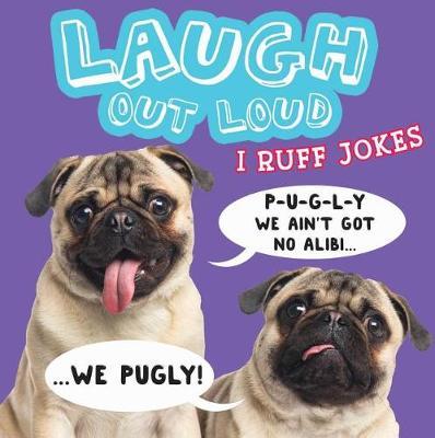 Laugh Out Loud I Ruff Jokes by Jeffrey Burton