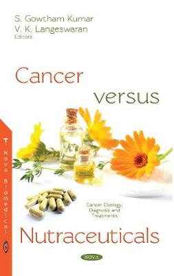 Cancer Versus Nutraceuticals by S Gowtham Kumar