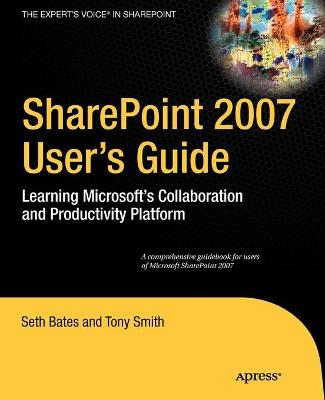 SharePoint 2007 User's Guide by Tony Smith