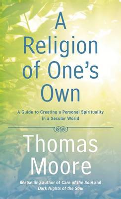 A Religion of One's Own by Thomas Moore