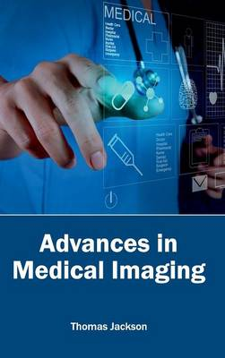 Advances in Medical Imaging by Thomas Jackson