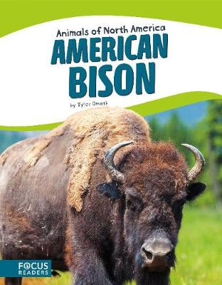 Animals of North America: American Bison by Tyler Omoth
