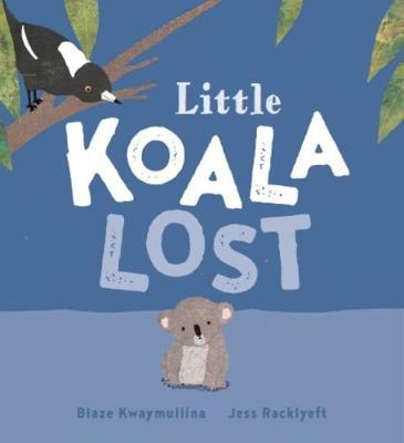 Little Koala Lost by Kwaymullina,Blaze