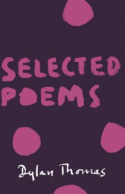 Selected Poems by Dylan Thomas