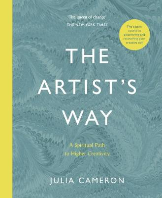 The Artist's Way: A Spiritual Path to Higher Creativity book