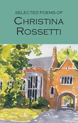Selected Poems of Christina Rossetti by Christina G. Rossetti