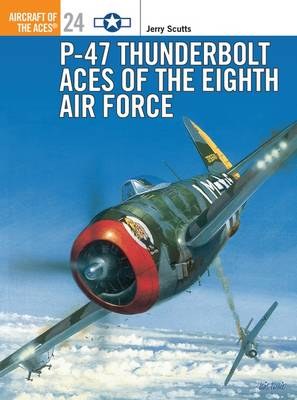 P-47 Thunderbolt Aces of the ETO/MTO by Jerry Scutts