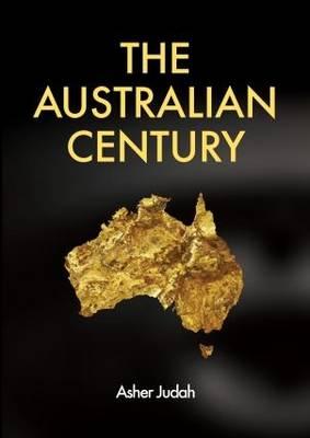 The Australian Century by Asher Judah