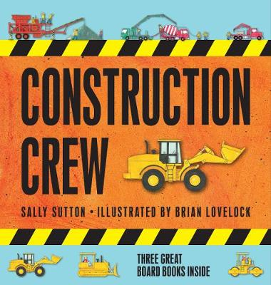 Construction Crew slipcase by Sally Sutton