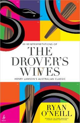 The Drover's Wives: 99 Reinterpretations of Henry Lawson's Australian Classic by Ryan O'Neill