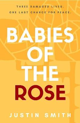 Babies of the Rose by Justin Smith