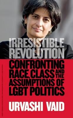 Irresistible Revolution by Urvashi Vaid