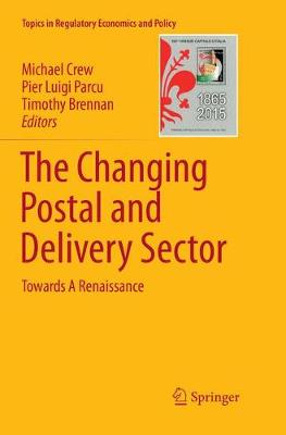 The Changing Postal and Delivery Sector: Towards A Renaissance by Michael Crew