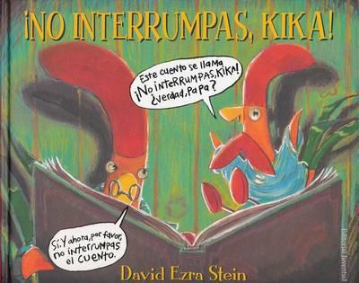 No Interrumpas, Kika! by David Ezra Stein