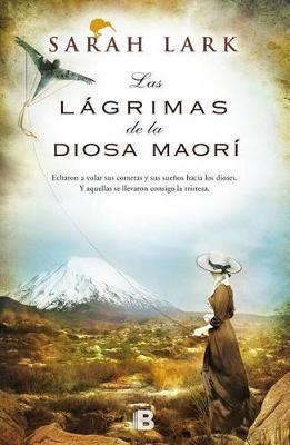 Las Lagrimas de La Diosa Maori by Sarah Lark