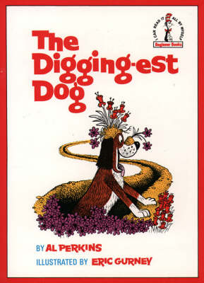 The The Digging-est Dog by Al Perkins