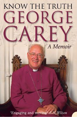 Know the Truth by George Carey