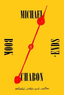 Bookends: Collected Intros and Outros by Michael Chabon