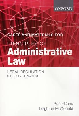Cases and Materials for Principles of Administrative Law: Legal Regulation of Governance by Peter Cane
