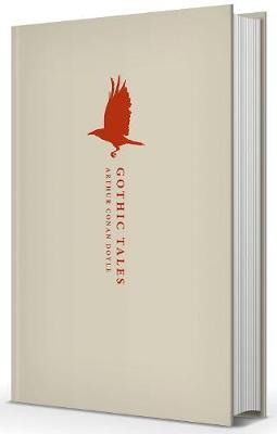 Gothic Tales by Arthur Conan Doyle