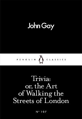 Trivia: or, the Art of Walking the Streets of London by John Gay