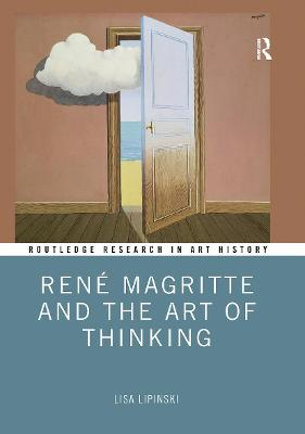 Rene Magritte and the Art of Thinking by Lisa Lipinski