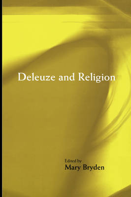 Deleuze and Religion by Mary Bryden