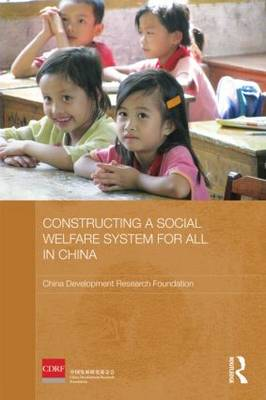 Constructing a Social Welfare System for All in China by China Development Research Foundation
