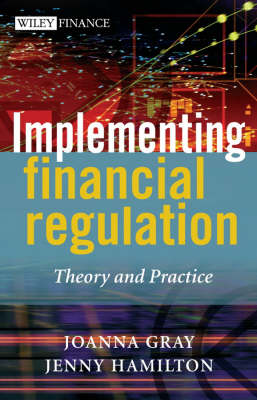 Implementing Financial Regulation by Joanna Gray