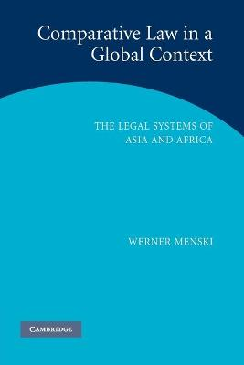Comparative Law in a Global Context by Professor Werner F. Menski