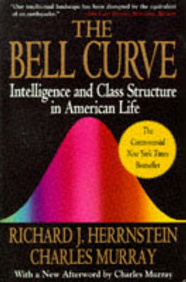 The Bell Curve: Intelligence and Class Structure in American Life by Richard J. Herrnstein