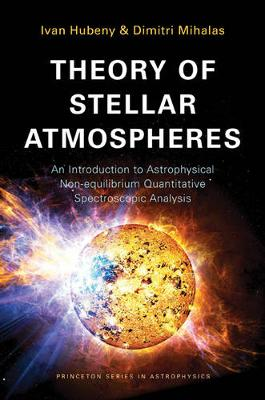 Theory of Stellar Atmospheres by Ivan Hubeny