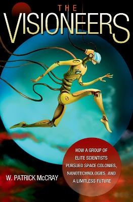 The Visioneers by Dr. W. Patrick McCray