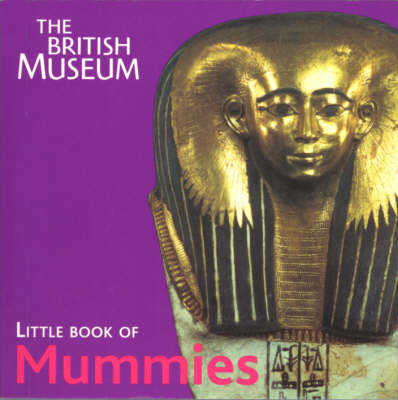 British Museum Little Book of Mummies by John H. Taylor