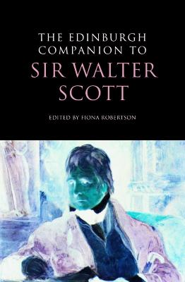 The Edinburgh Companion to Sir Walter Scott by Fiona Robertson